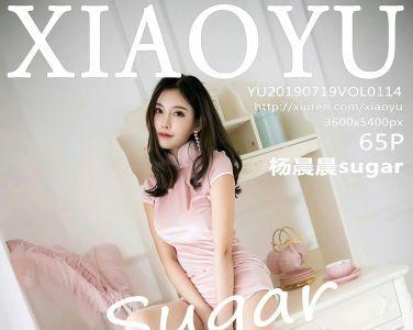 [XIAOYU语画界]2019.07.19 VOL.114 杨晨晨sugar[65P]