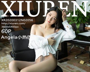 [XiuRen秀人网]2020.03.12 No.2056 Angela小热巴[60P]