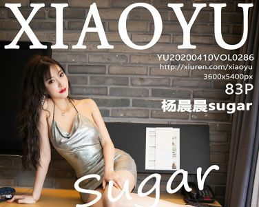 [XIAOYU语画界]2020.04.10 VOL.286 杨晨晨sugar[84P]