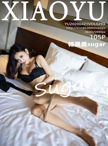 [XIAOYU语画界]2020.04.21 VOL.293 杨晨晨sugar[106P]