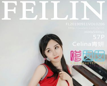[FEILIN嗲囡囡]2019.09.11 VOL.206 Celina青妍[56P]