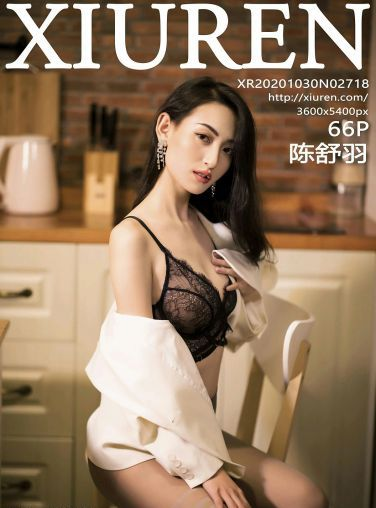 [XiuRen秀人网] 2020.10.30 No.2718 陈舒羽[67P]