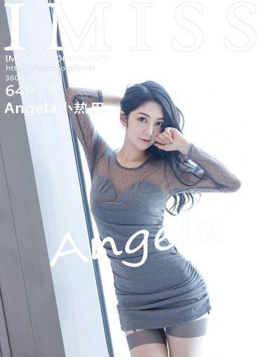 [IMISS爱蜜社] 2020.07.06 VOL.479 Angela小热巴[56P]