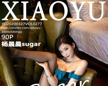 [XIAOYU语画界]2020.03.27 VOL.277 杨晨晨sugar[87P]