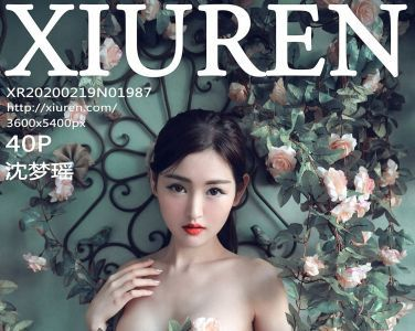 [XiuRen秀人网]2020.02.19 No.1987 沈梦瑶[35P]