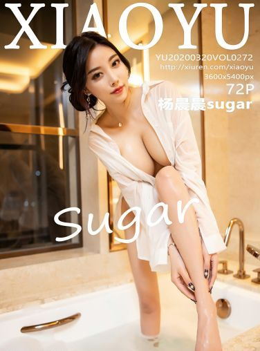 [XIAOYU语画界]2020.03.20 VOL.272 杨晨晨sugar[73P]