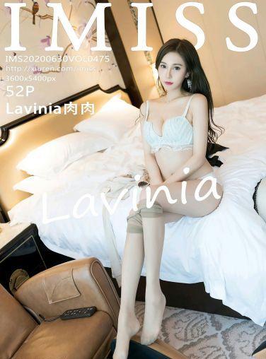 [IMISS爱蜜社] 2020.06.30 VOL.475 Lavinia肉肉[45P]
